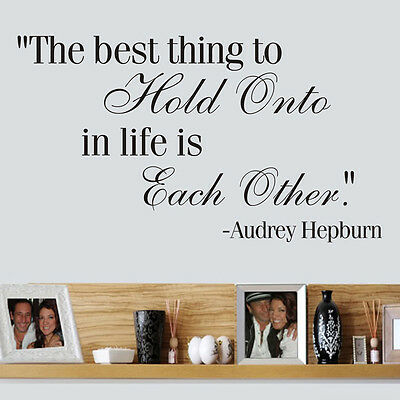 The best thing to hold onto in life is each other AUDREY HEPBURN Vinyl Wall art