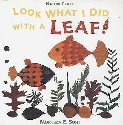 Look What I Did with a Leaf! (Naturecraft), Morteza E. Sohi, Good Book