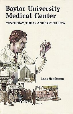 BAYLOR UNIVERSITY MEDICAL CENTER: YESTERDAY, TODAY & TOMORROW (1978) Dallas, TX