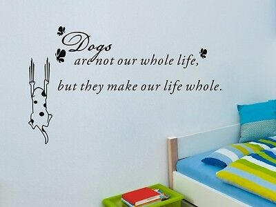 DOGS MAKE OUR LIFE WHOLE Quote Words Art Vinyl Wall Stickers Decal Room Decor