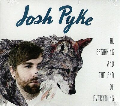 """Josh Pyke """"the Beginning And The End Of Everything"""" Cd Digipak [New/sealed]"""