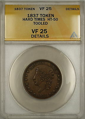 1837 Hard Times Token Liberty Head Obverse HT-50 ANACS VF-25 Details Tooled