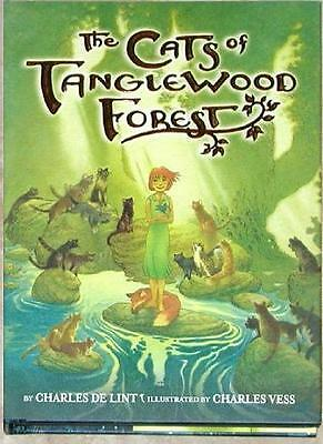 The Cats Of Tanglewood Forest ~ Charles De Lint ~ Illustrated Charles Vess ~ Hc