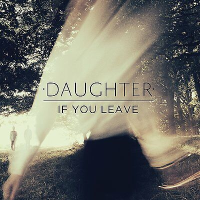 Daughter - If You Leave - Vinyl LP & CD *NEW & SEALED*