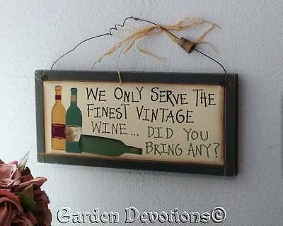 "VINTAGE WINE SIGN ""We Only Serve The Finest Vintage Wine ... Did You Bring Any?"""