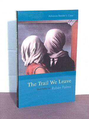 1st, signed by the author, The Trail We Leave by Ruben Palma (2004)
