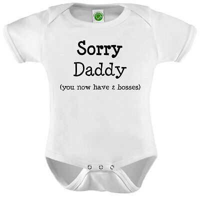 Sorry Daddy Onesie ORGANIC Cotton Romper Baby Shower Gift Funny Present