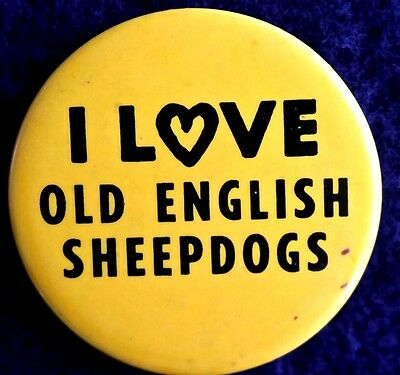 I Love Old English Sheepdogs 1980's -  Original Pinback Large Scarce