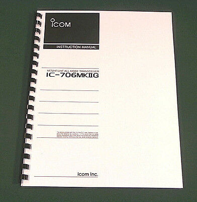 ICOM IC-706MKIIG Instruction Manual - Premium Card Stock Covers & 32 LB Paper!