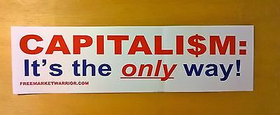Capitalism: It's the only way (Conservative Bumper Sticker)