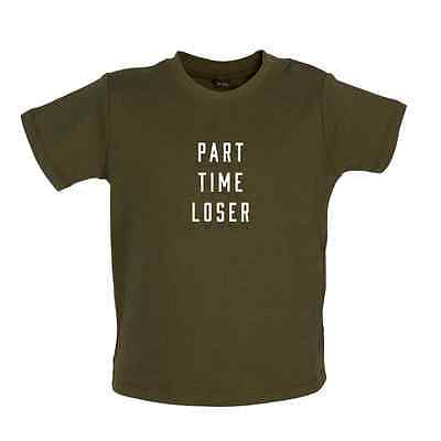 Part Time Loser - Baby T-shirt / Tee - Failure / Loses / Funny - 8 Colours