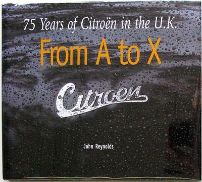 Citroen From A To X 75 Years Of Citroen In The U.k. Reynolds Book Isbn9076537011
