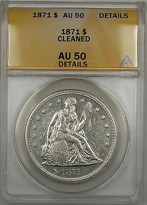 1871 Seated Liberty Silver Dollar $1 ANACS AU-50 Details Cleaned (Better Coin)