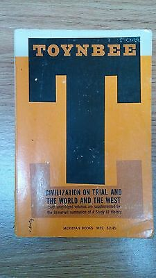 CIVILIZATION ON TRIAL AND THE WEST by Toynbee