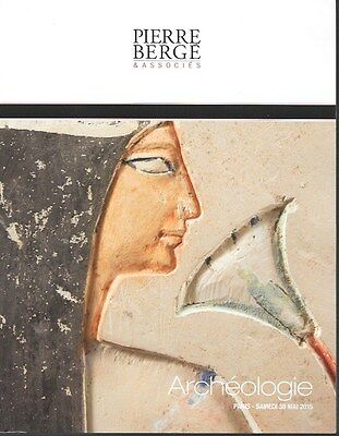 Pierre Berge / Archeologie Antiquities Paris Auction Catalog May 2015