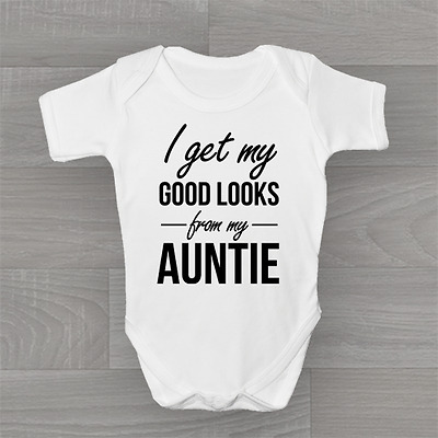 I Get My Good Looks From My Auntie, Funny Humour Baby Grow Body Suit Vest Unisex