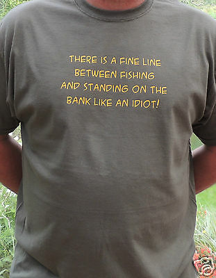 Funny Novelty Fishing Quote T Shirt  All Sizes , Angling/carp/fishing