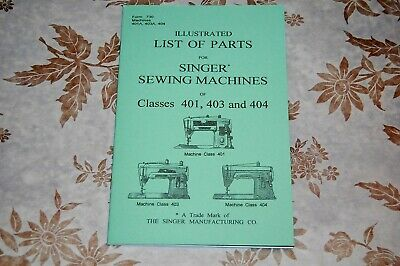 Illustrated Parts Manual: Service Singer Sewing Machines 401 401A 403 403A 404