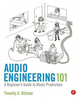 Audio Engineering 101 A Beginner's Guide to Music Production Book NEW 000151729