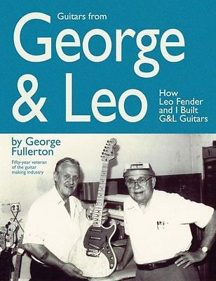 Guitars from George and Leo How Leo Fender Built G&L Guitars Book NEW 000331149