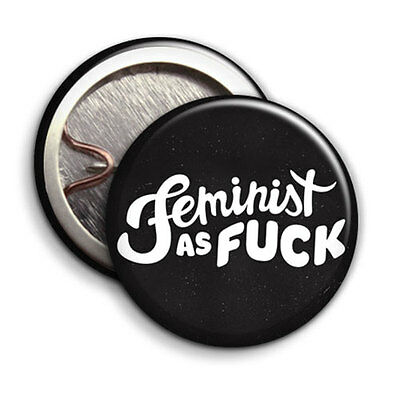 Feminist as F*ck - Button Badge - 25mm 1 inch