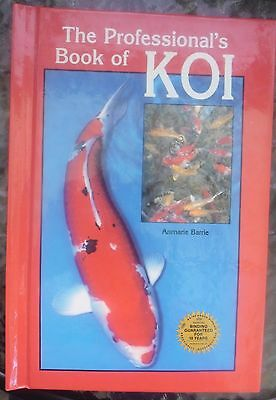 Professional Book of Koi by Anmarie Barrie (Hardback, 1992)..160 Pages..V.G.C