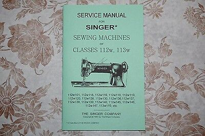 Professional Service Manual for Singer Sewing Machines of Classes 112w & 113w.