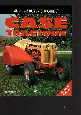 Illustrated Buyers Guide Case Tractors, Second Edition By Peter Letourneau