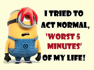 """4x3 Photo Fridge Magnet - Funny Minion Quote """"Acting Normal"""" (PM150707-01)"""