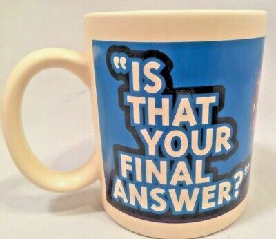 Coffee Mug Who Wants To Be A Millionaire Is That Your Final Answer?