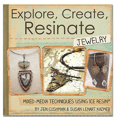 Ranger Ink Explore, Create, Resinate Jewelry by J. Cushman & S.Len Book