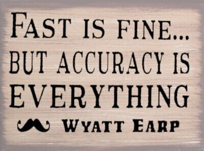 Fast Is Fine But Accuracy Is Everything Western Wyatt Earp Wood Sign Home Decor