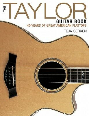 The Taylor Guitar Book 40 Years of Great American Flattops Book NEW 000120795