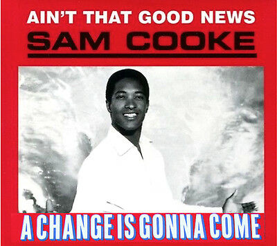 """SAM COOKE """"Ain't That Good News"""" NEW CD includes """"A CHANGE IS GONNA COME"""""""