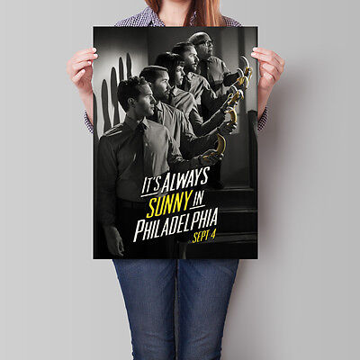 It's Always Sunny in Philadelphia Poster 2005 TV Series A2 A3 A4