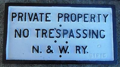 Norfolk & Western Railroad N&w Ry Cast Iron Sign Train Depot Private Property