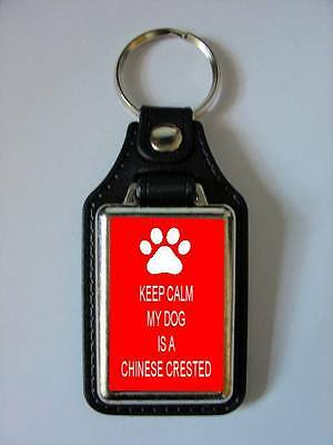 Keep Calm My Dog Is A Chinese Crested Leather Style Keyring