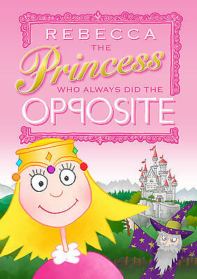 Personalised The Princess Who Always Did the Opposite Softback Book Educational