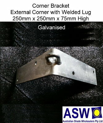250 x 250 x 75mm CORNER BRACKET EXTERNAL Galvanised with Welded Lug SHADE SAIL