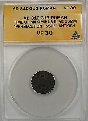 310-313 AD Roman Maximus II Persecution Issue Antioch Mint Bronze AE ANACS VF 30