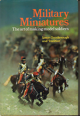 Military Miniatures - The Art Of Making Model Soldiers - Goodenough H/B D/J