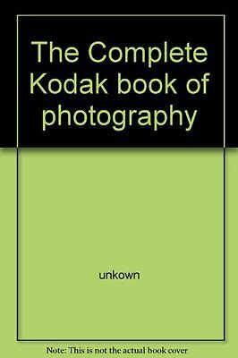 The Complete Kodak book of photography By unkown