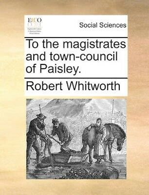 NEW To The Magistrates And Town-Council Of... BOOK (Paperback / softback)