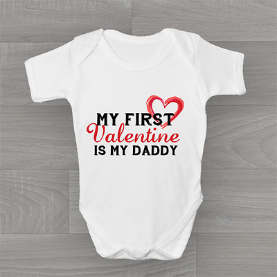 My First Valentine Is My Daddy, Cute & Funny Baby Grow Body Suit Vest