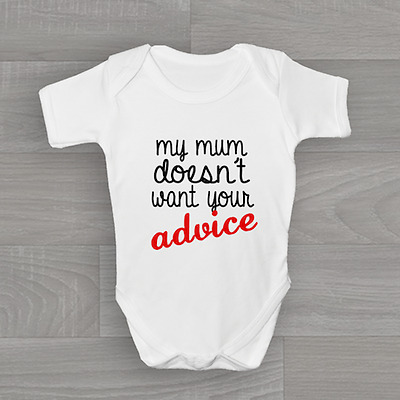 My Mum Doesn't Want Your Advice, Cute & Funny Baby Grow Body Suit Vest, Unisex