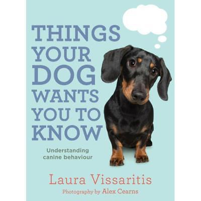 Things Your Dog Wants You To Know – Paperback Book Understanding Dogs Behaviour