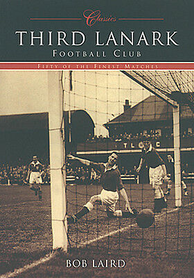 Third Lanark Athletic Club Classics - 50 of the Finest Matches - Great Games
