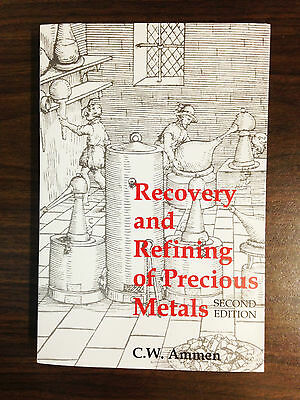 Recovery and Refining of Precious Metals Book C.W, Ammen NEW Rare Copy