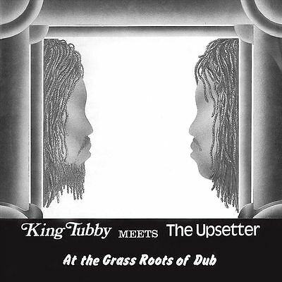 KING TUBBY MEETS THE UPSETTER - King Tubby Meets the Upsetter at the Grass Ro...