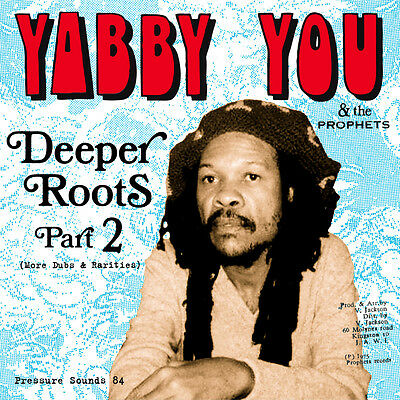 Yabby You & The Prophets - Deeper Roots, Pt. 2: More Dubs & Rarities